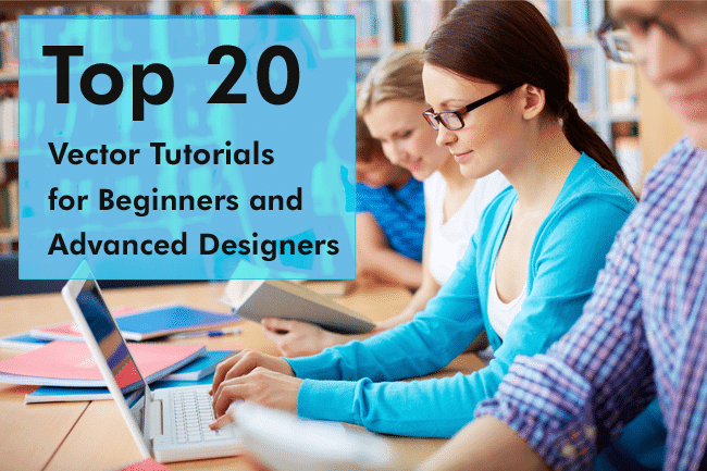 Top 20 Vector Tutorials for Beginners and Advanced Designers