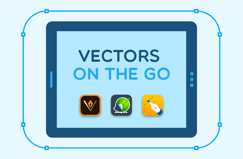 Vectors On The Go - Best Vector Editing Apps for Your Mobile